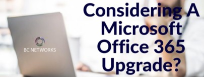 Considering A Microsoft Office 365 Upgrade_